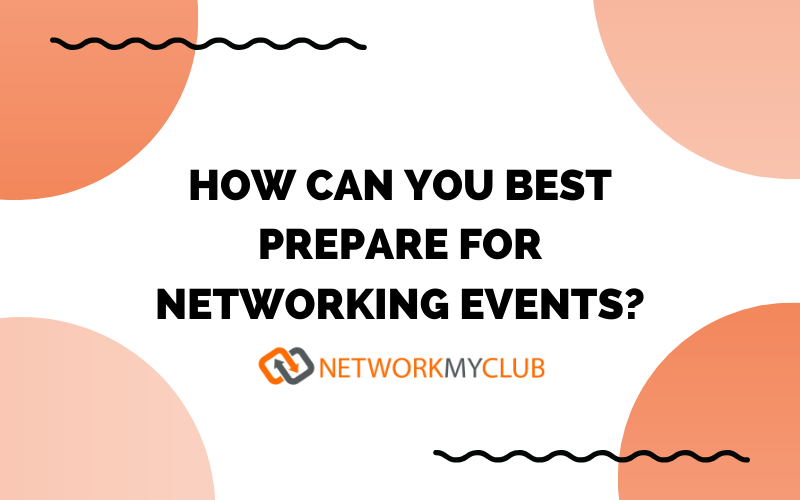 How Can You Best Prepare for Networking Events?