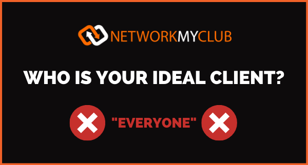 Why not 'everyone' will be your ideal client